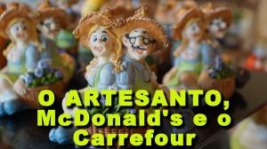 Artesanato, Mcdonalds e Carrefour